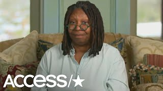 Whoopi Goldberg Gives A Health Update: 'I'm Not Dead!' | Access