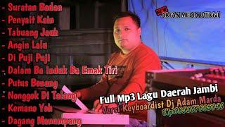 Full Mp3 Lagu Lagu Daerah Jambi Versi Keyboardist Dj Adam Marda Enak Buat Kerja Dan Buat Santai