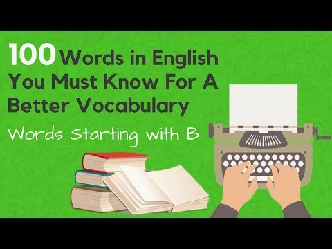 100 Words in English You Must Know For A Better Vocabulary - Starting with 'B and C'