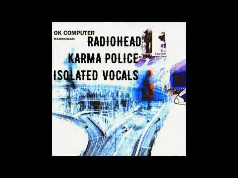 Radiohead - Karma Police (Isolated Vocals)