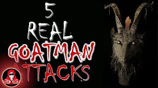 5 REAL Goatman Attacks - Darkness Prevails