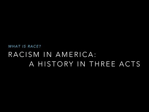 Racism in America: A History in Three Acts