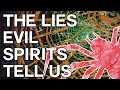 The Lies Evil Spirits Tell Us - Swedenborg and Life