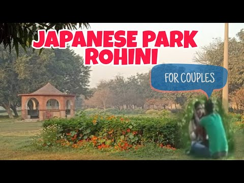 Japanese Park Rohini Sector 10 Romantic Place For Couples Youtube
