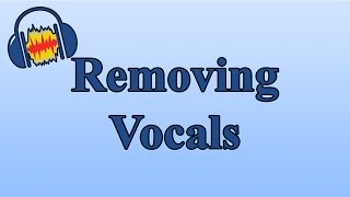 How to Remove Vocals from a Song with Audacity to Create a Karaoke Track