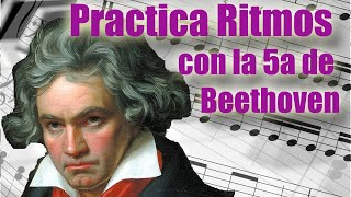 Practica los ritmos escenciales con la quinta de Beethoven (...