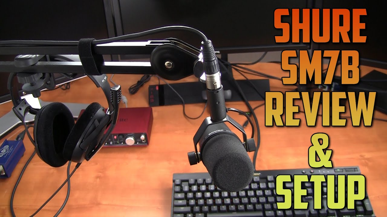 Shure Sm7b Microphone Review And Setup Youtube