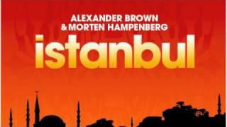 Alexander Brown & Morten Hampenberg - Istanbul