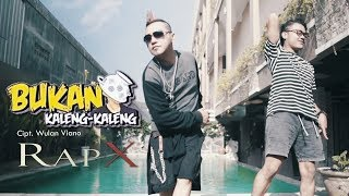 Download Lagu RapX - Bukan Kaleng Kaleng (Official Music Video) mp3