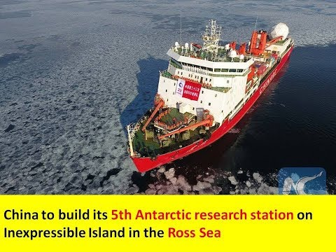 China to build its 5th Antarctic research station on Inexpressible Island in the Ross Sea