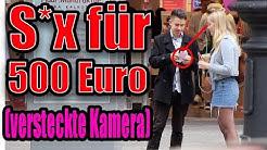 FÜR 500 EURO S*X HABEN.😱 VERSTECKTE KAMERA | SOZIALES EXPERIMENT