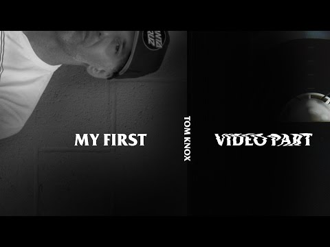 Tom Knox - My First Video Part
