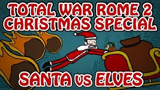 (Rome 2) Christmas Special - Naughty Elves and Flaming Balls!
