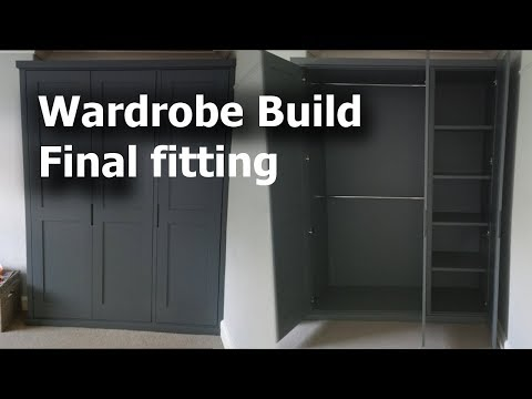 Wardrobe build Final fitting