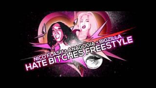 Gambar cover Nico Flash , Anagogia & Big Zilla - Hate Bitches Freestyle