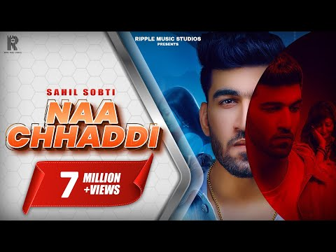 naa-chhaddi-|-sahil-sobti-|-sana-khan-|-harman-buttar-|-latest-punjabi-songs-2019-|-ripple-music