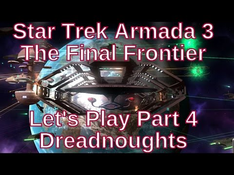 Star Trek Armada 3 The Final Frontier Let's Play Part 4 - Dreadnoughts