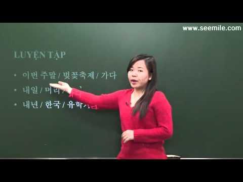 14. (học tiếng Hàn) CUỐI TUẦN NÀY BẠN SẼ LÀM GÌ? 이번 주말에 뭘 할 거예요?