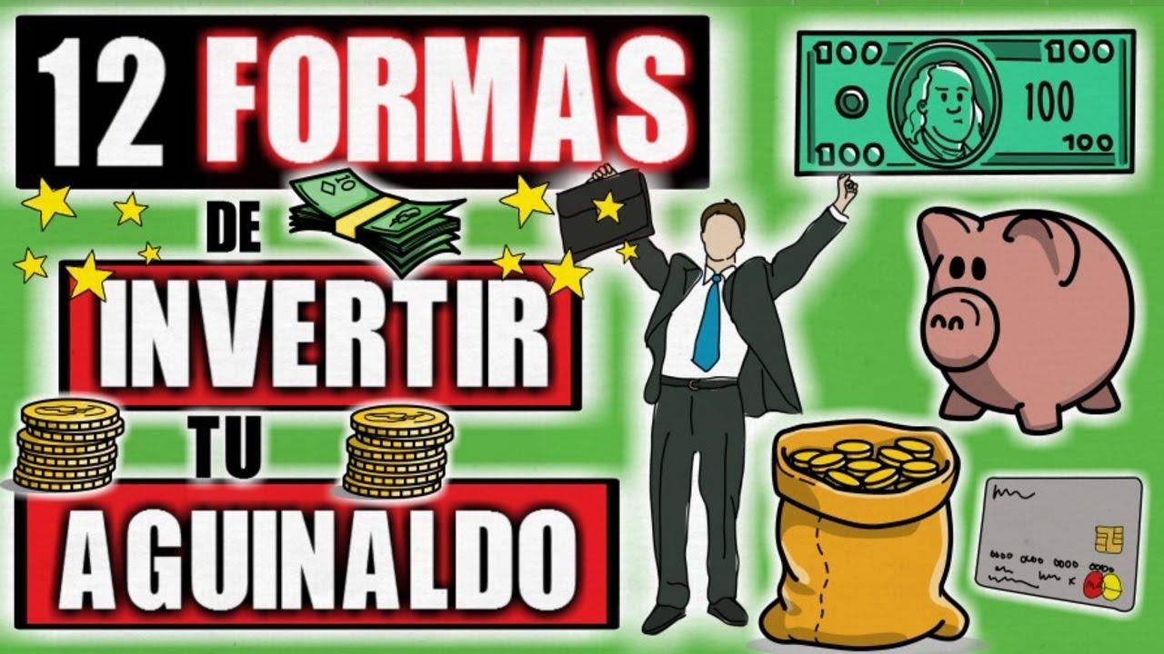 12 FORMAS DE INVERTIR TU AGUINALDO