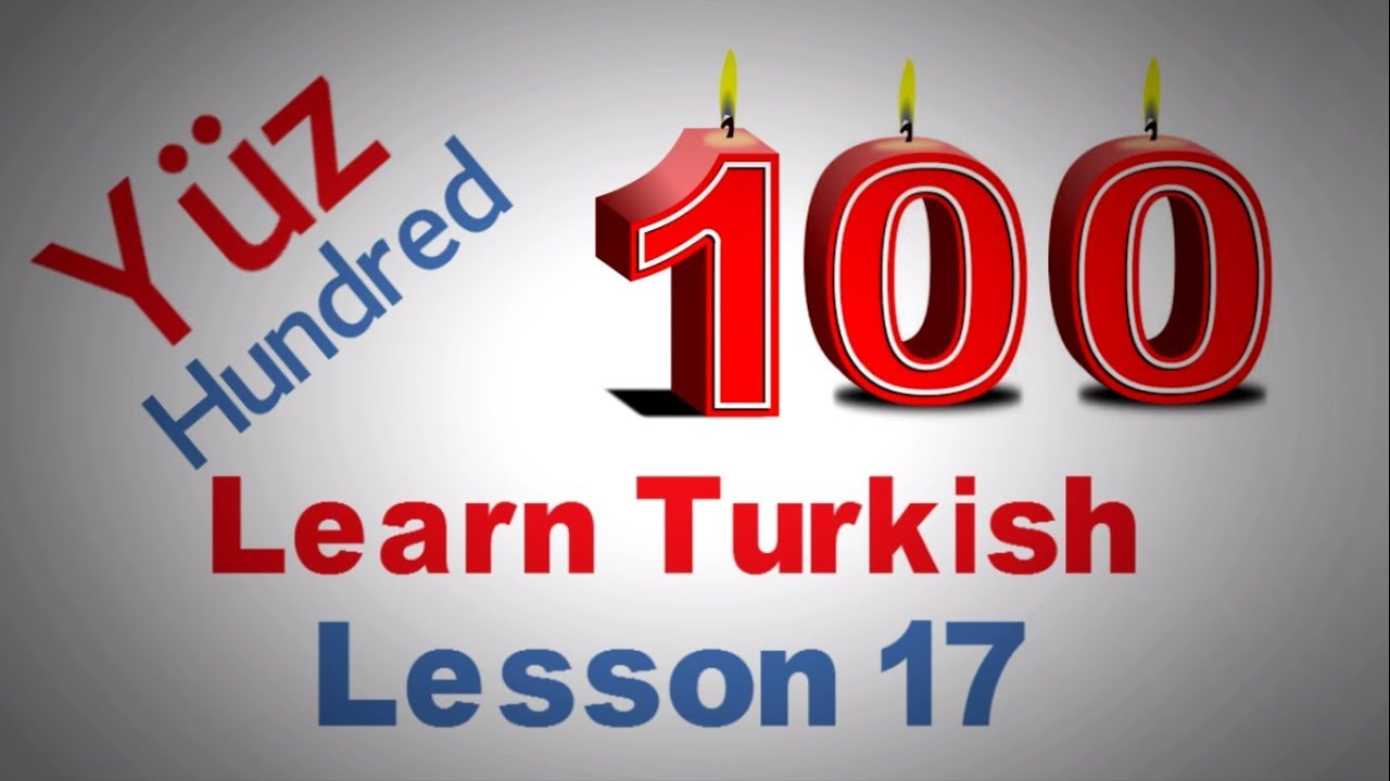 Learn Turkish Lesson 17 - The Turkish Numbers Part 2 (From 10 to 100)