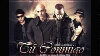 Tony Lenta Ft Arcangel Y J King y Maximan -- Tu Conmigo (Official Remix)