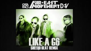Like A G6 Sheeqo Beat Remix Far East Movement Ft The Cataracs And Dev