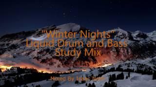"""""""winter nights"""" liquid dnb study mix"""