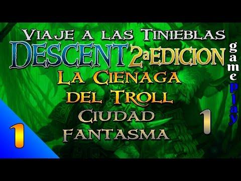 Descent 2ª Ed. - Campaña de La Ciénaga del Troll - Gameplay 1 - Ciudad Fantasma 1