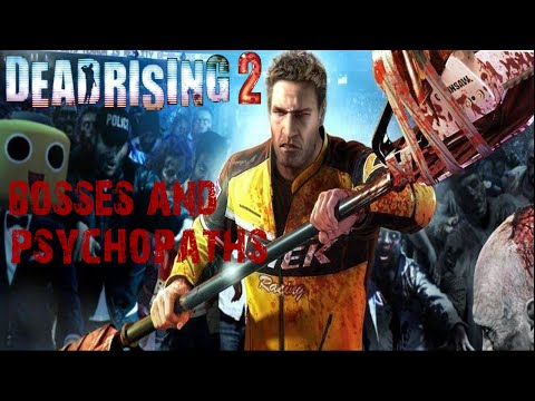 DEAD RISING 2 all bosses and psychopaths