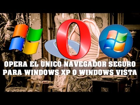 OPERA EL UNICO NAVEGADOR SEGURO PARA WINDOWS XP O WINDOWS VISTA