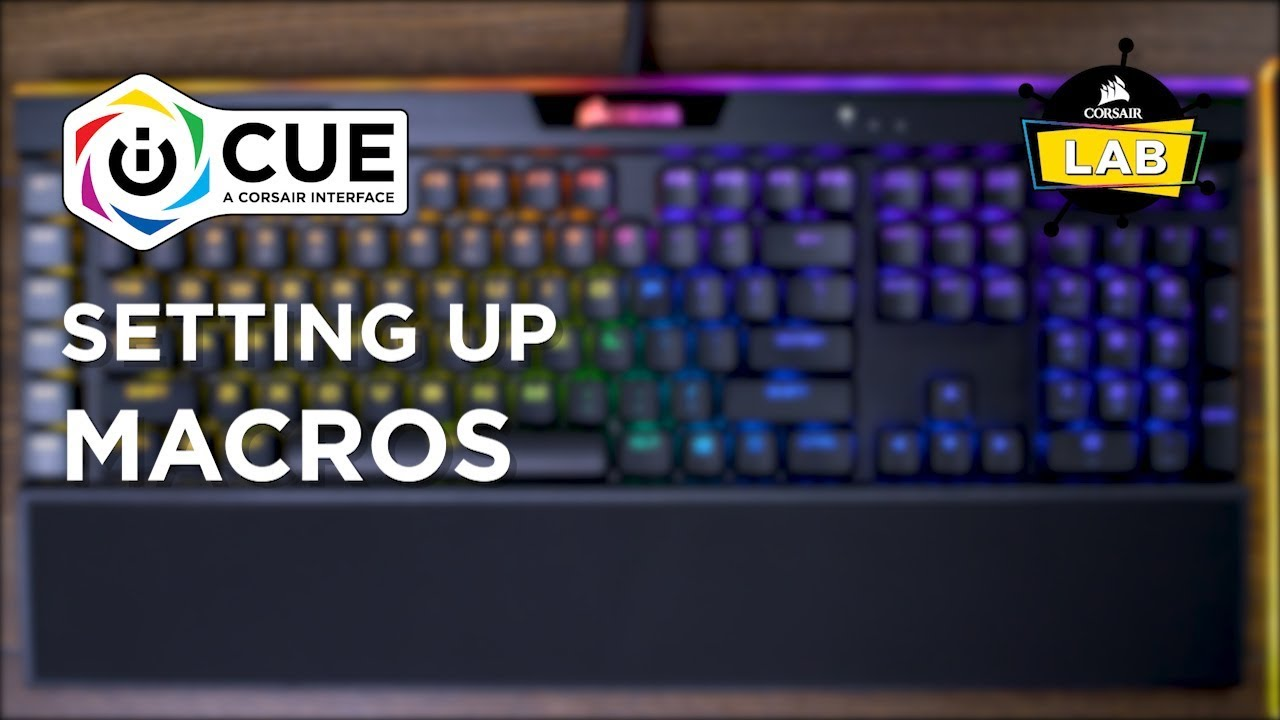 How To Set Up Macros in CORSAIR iCUE
