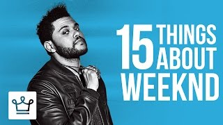15 Things You Didn't Know About The Weeknd