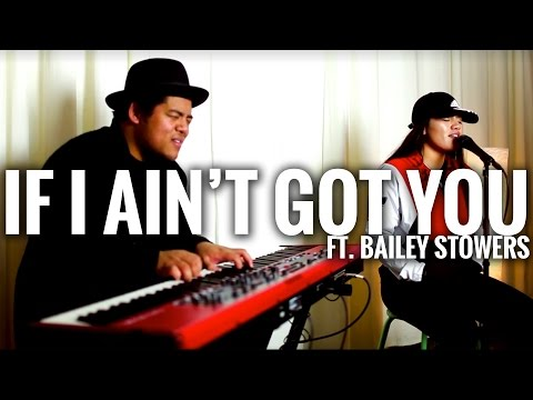 If I ain't got you x Let it go (Cover) - Bailey Stowers x David Taafua