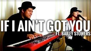 if i ain t got you x let it go cover bailey stowers x david taafua