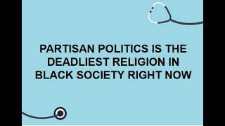 Partisan Politics IS THE A STUPID RELIGION FOR BLACK PEOPLE   PART 2