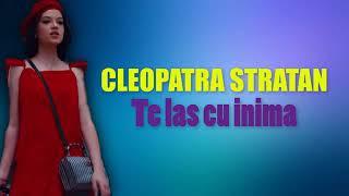 Cleopatra Straran &quotte las cu inima&quotVERSURI