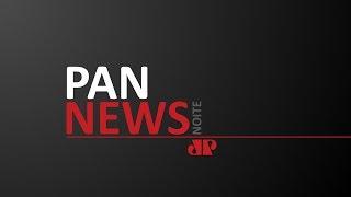 Pan News Noite - 04/06/2020 - AO VIVO