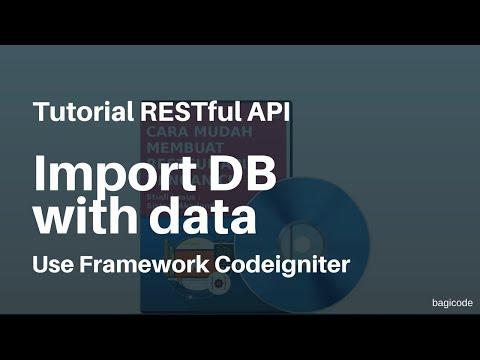 Tutorial RESTful API with CI | 10. Cara Import Database Lengkap dengan Data