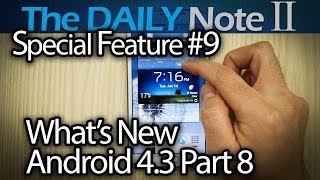 Samsung Galaxy Note 2 Special Feature Episode 9: Whats New in Android 4.3 Part, Best & Worst Changes