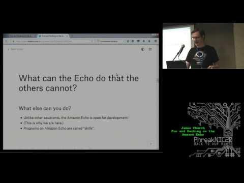 PhreakNIC20: Fun and hacking on the Amazon Echo - James Church