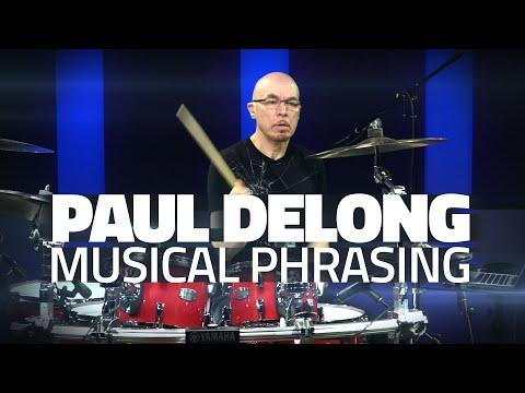 Paul DeLong - Musical Phrasing On The Drum-Set (FULL DRUM LESSON)