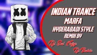 Indian Trance vs Marfa { Hyderabadi Style } Mix Master Dj Sai KrizY & Dj Bablu