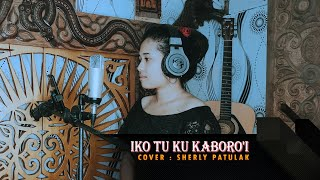Download Mp3 Lagu Toraja : Iko Tu Kukaboro'i Cover Sherly Patulak
