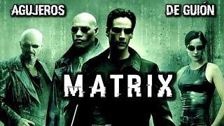 Agujeros de Guión: MATRIX