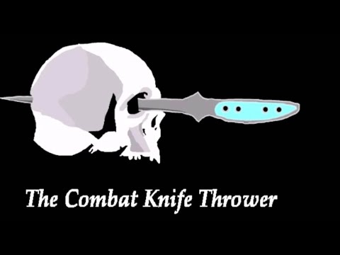 The Combat Knife Thrower (Best Of)