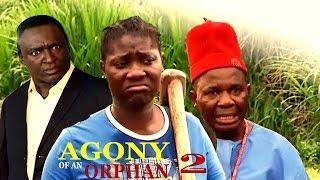 agony of an orphan season 2 latest nigerian nollywood movie