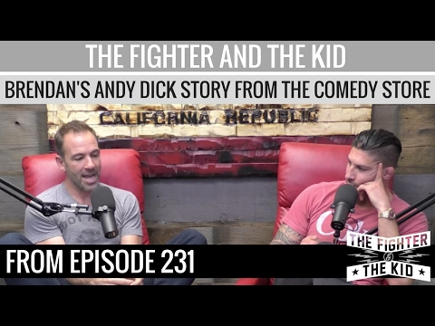 The Fighter and The Kid  Brendan Schaub Scares Andy Dick