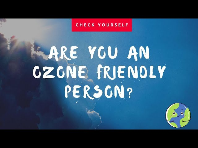 Are you an #Ozone friendly person ? Check it out here | #OzoneDay