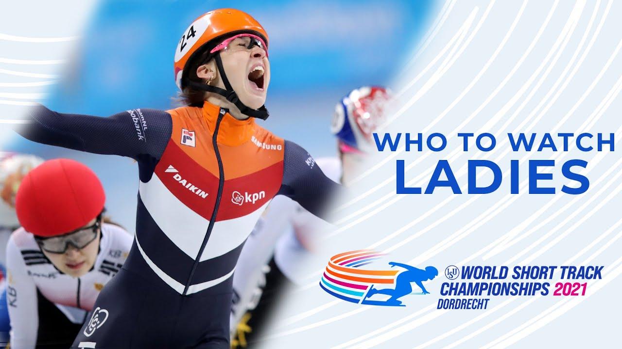 Who to watch: Ladies | Dordrecht 2021 | #WorldShortTrack