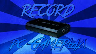 How to Record PC Gameplay with the Elgato GameCapture HD!